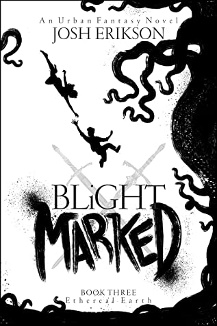 Blight Marked (Ethereal Earth #3)