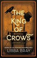 The King of Crows: Number 4 in the Diviners series