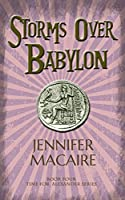 Storms over Babylon: The Time for Alexander Series