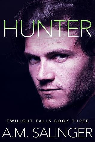Hunter (Twilights Falls #3)
