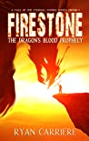 Firestone: The Dragon's Blood Prophecy (A Tale of the Eternal Stones, #1)