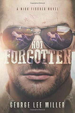 Not Forgotten (Nick Fischer Series)
