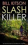 SLASH KILLER an absolutely addictive crime thriller with a huge twist (Detective Mike Nash Thriller Book 5)