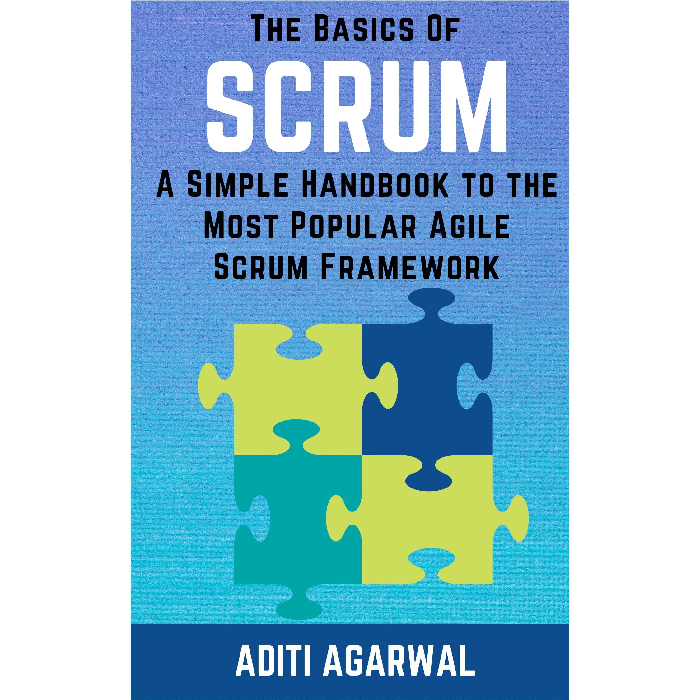 Agile Basics the basics of scrumaditi agarwal