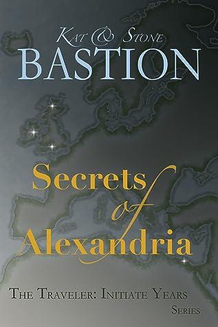 Secrets of Alexandria (THE TRAVELER: Initiate Years, #2)