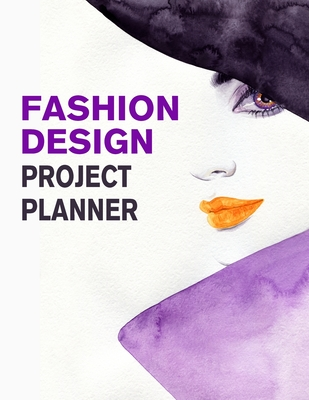 Fashion Design Project Planner Fashion Trend Forecasting Planner For Fashion Designer Professional And Beginner Female Figure Template For Creating Your Fashion Design Portfolio By Lance Derrick