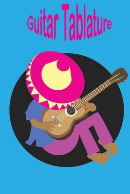 Guitar Tablature: Guitar Tablature Notebook
