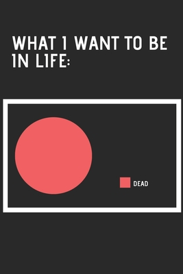 What I Want To Be In Life Dead Funny Pie Chart Meme Cover