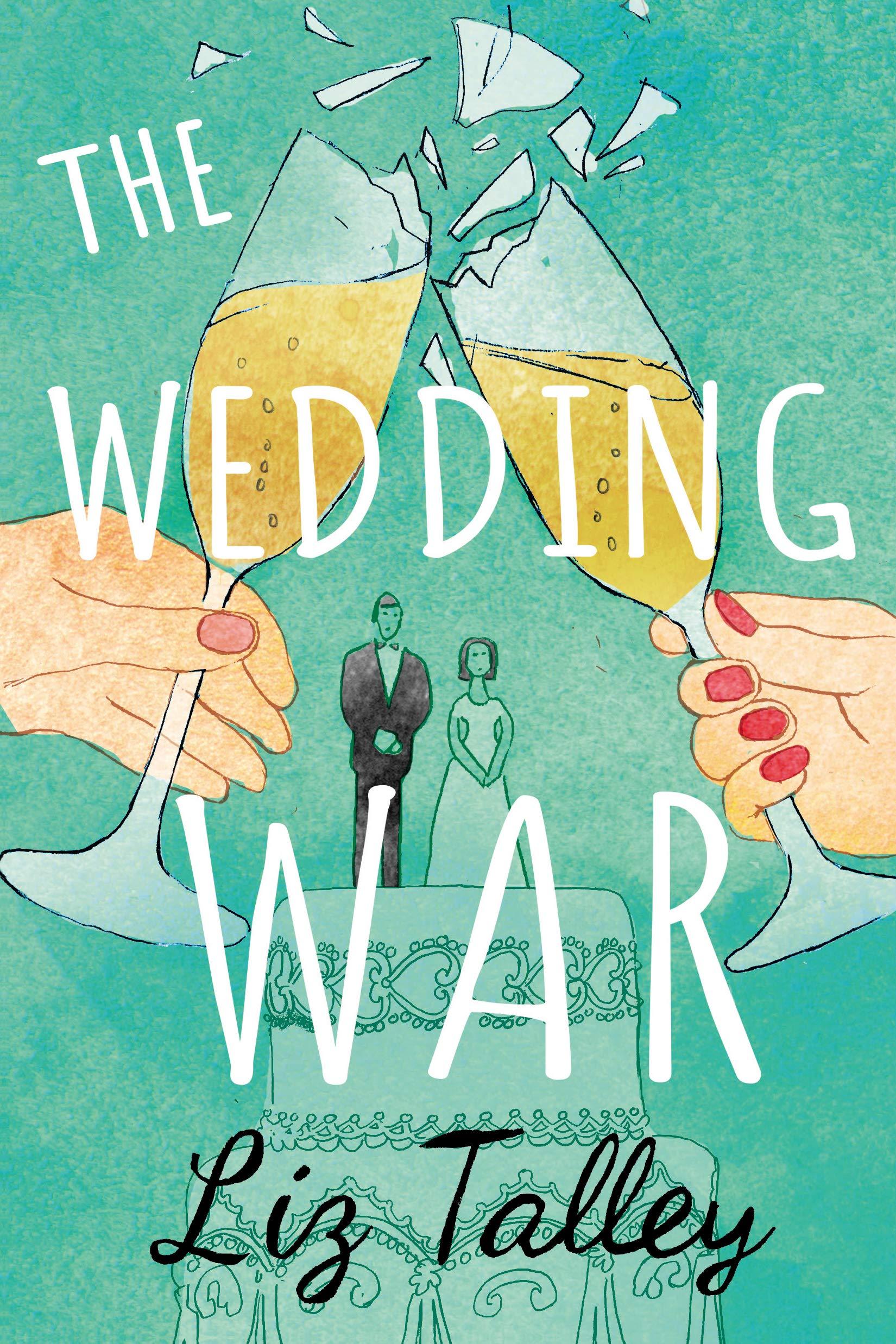 The Wedding War - Liz Talley