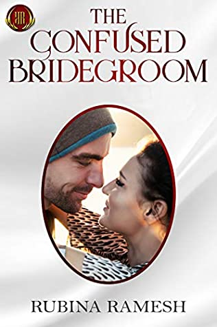 The Confused Bridegroom by Rubina Ramesh
