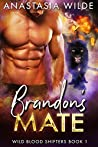 Brandon's Mate (Wild Blood Shifters #1)