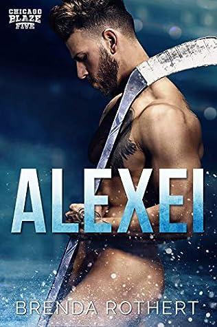 Alexei (Chicago Blaze, #5)