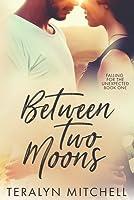 Between Two Moons