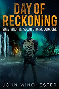 Day of Reckoning: Surviving the Solar Storm, Book One