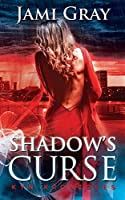Shadow's Curse: Kyn Kronicles Book 4