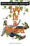 Ivy is a Weed