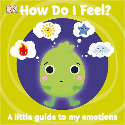 How Do I Feel? by D.K. Publishing