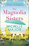 The Magnolia Sisters by Michelle Major
