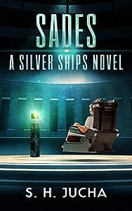 SADEs (Silver Ships, #14)