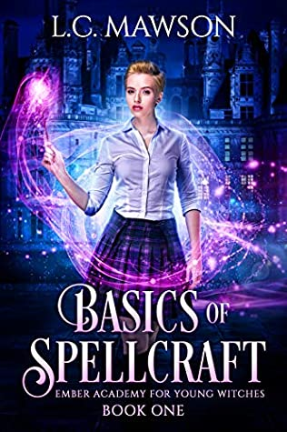 Basics of Spellcraft (Ember Academy for Young Witches #1)