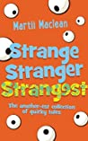 Strange Stranger Strangest: The Another-Est Collection of Quirky Tales