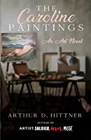 The Caroline Paintings: An Art Novel