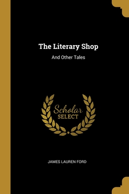 The Literary Shop, and Other Tales