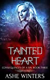 Tainted Heart (Consequences of a Sin #3)