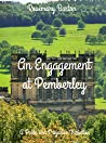 An Engagement at Pemberley: A Pride and Prejudice Variation