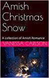 Amish Christmas Snow: A collection of Amish Romance