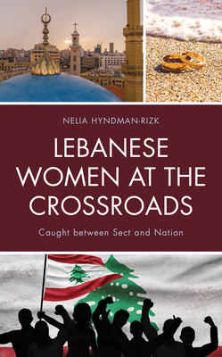 Lebanese Women at the Crossroads: Caught Between Sect and Nation