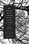 My Name Will Grow Wide Like a Tree: Selected Poems