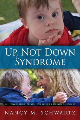 Up, Not Down Syndrome by Nancy M Schwartz