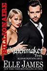 The Billionaire Matchmaker Test (Billionaire Online Dating Service Book 5)