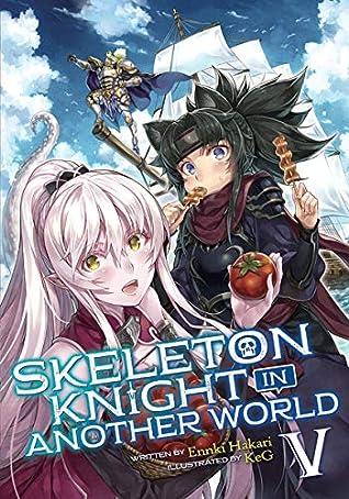 Skeleton Knight in Another World (Light Novel) Vol. 5