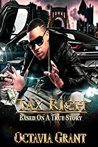Tax Rich: Based On A True Story