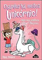 Chapéus Há Muitos, Unicórnio! (Phoebe and Her Unicorn, #7)