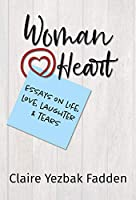 Woman@Heart: Essays on Life, Love, Laughter & Tears