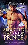 Abducted by the Warrior Prince (Lunarian Warriors, #1)