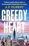 Greedy Heart