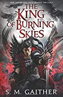 The King of Burning Skies (Serpents and Kings)