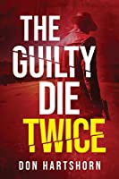 The Guilty Die Twice: A Legal Thriller (Brothers in Law)