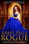 Great Falls Rogue (Power of Five #6)