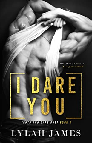 I Dare You (Truth And Dare Duet, #2)