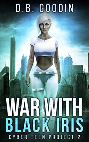 War With Black Iris by D.B. Goodin