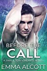 Before the Call  (Small Town Hearts, #2)