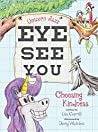 Unicorn Jazz Eye See You: Choosing Kindness
