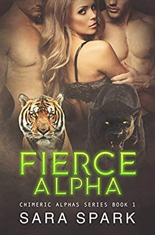 Fierce Alpha (Chimeric Alphas, #1)