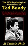 The 1976 Psychological Assessment of Ted Bundy (Development of the Violent Mind Book 4)