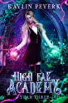 High Fae Academy: Year Three (High Fae Academy, #3)
